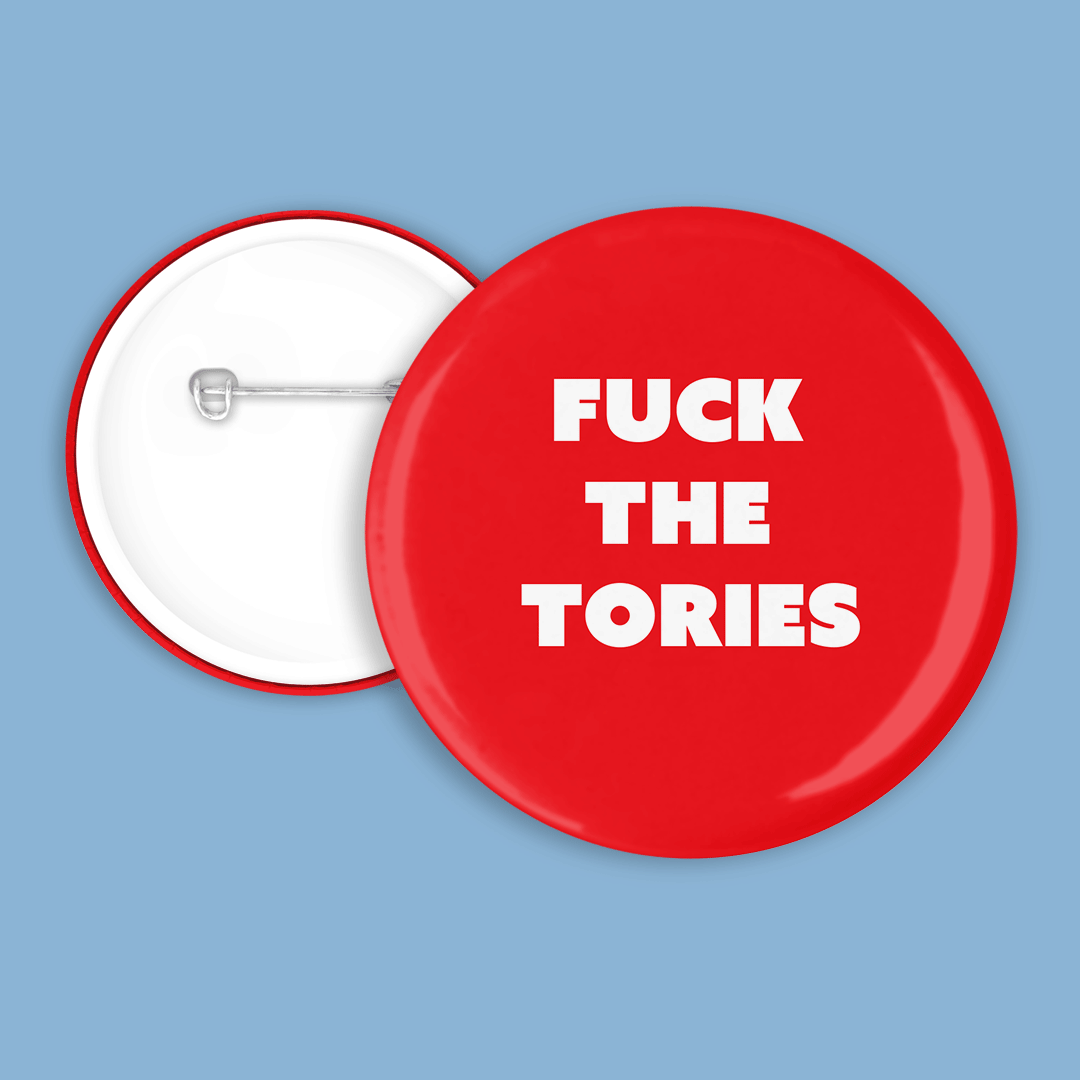 fuck the tories
